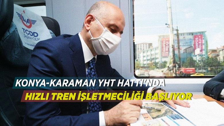 Konya-Karaman YHT Hattı'nda hızlı tren işletmeciliği başlıyor
