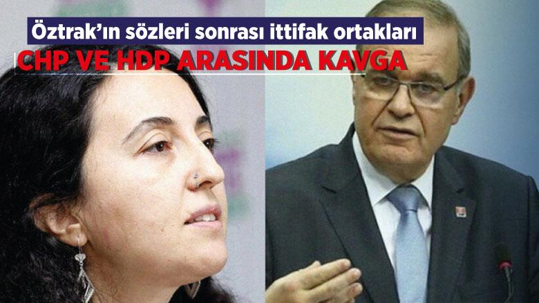Öztrak'ın sözleri sonrası ittifak ortakları CHP ve HDP arasında kavga