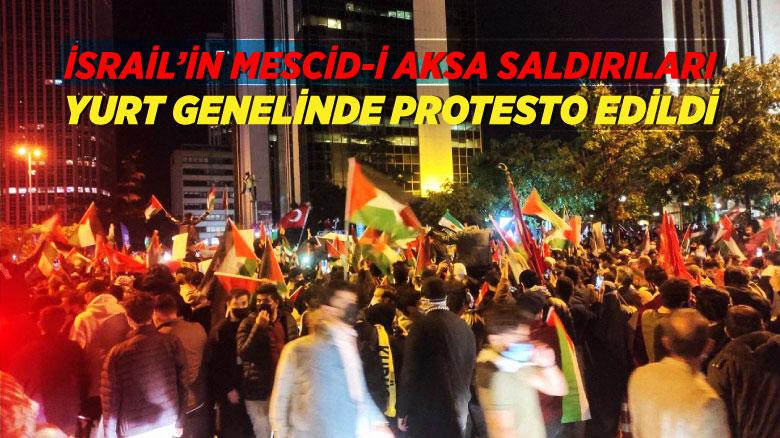 İsrail'in Mescid-i Aksa saldırıları yurt genelinde protesto edildi