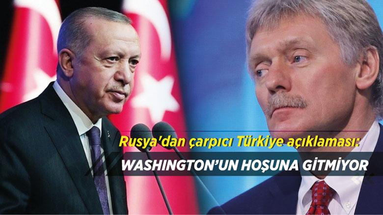 Rusya'dan çarpıcı Türkiye açıklaması: Washington'un hoşuna gitmiyor