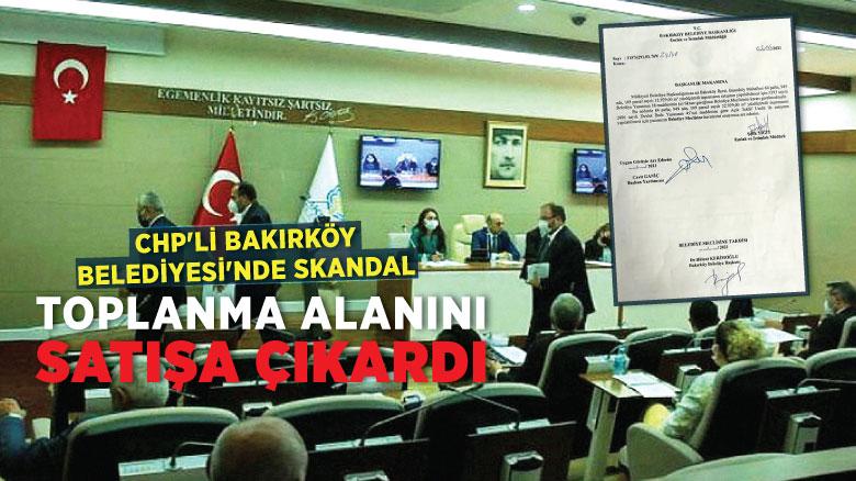 CHP'li Bakırköy Belediyesi onay verdi! Deprem toplanma alanları satılıyor