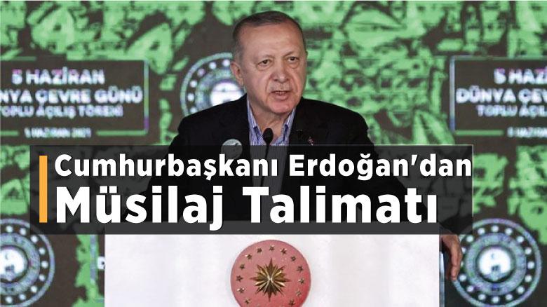 Cumhurbaşkanı Erdoğan'dan müsilaj talimatı