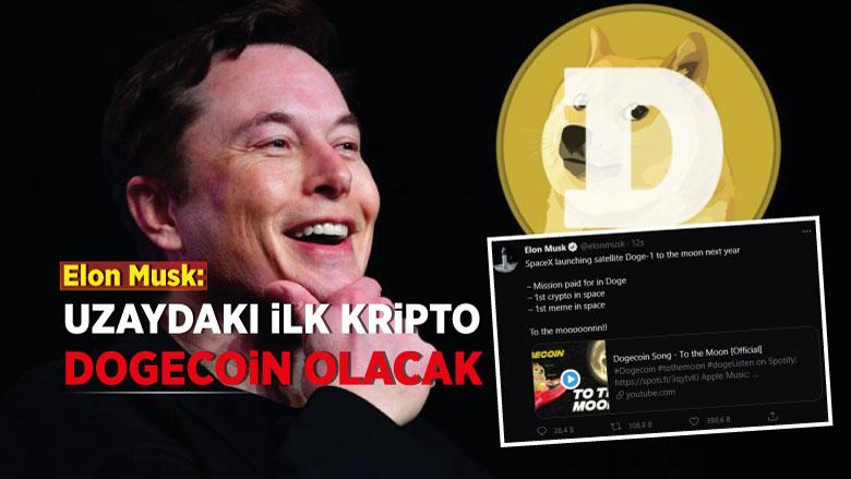 Elon Musk: Uzaydaki ilk kripto Dogecoin olacak