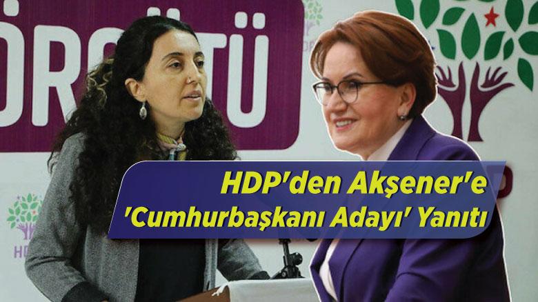 HDP'den Akşener'e 'Cumhurbaşkanı adayı' yanıtı