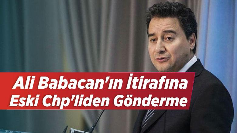 Ali Babacan'ın itirafına eski CHP'liden gönderme
