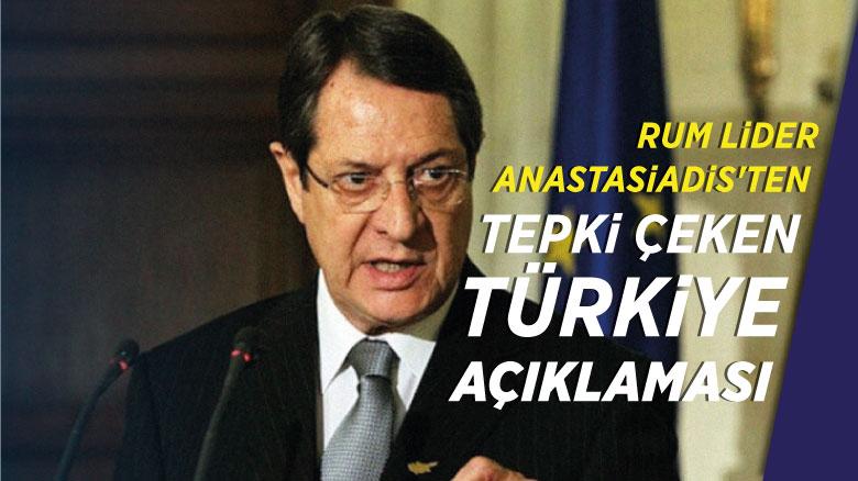 Rum lider Anastasiadis'ten tepki çeken Türkiye açıklaması