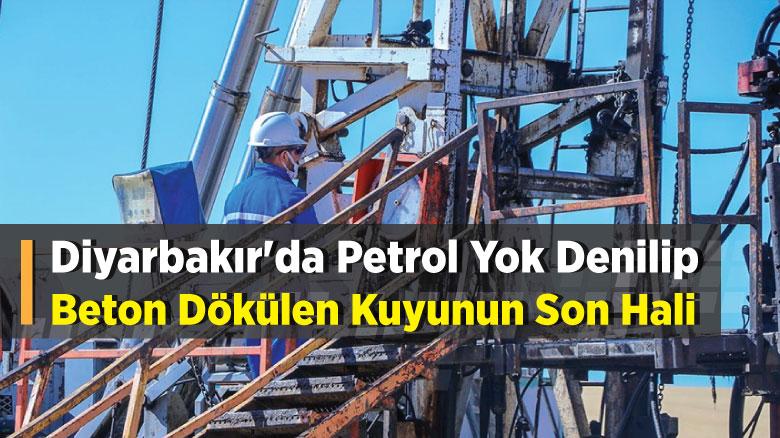 Diyarbakır'da petrol yok denilip beton dökülen kuyunun son hali