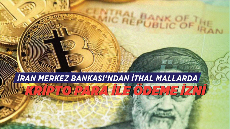 İran Merkez Bankası'ndan ithal mallarda kripto para ile ödeme izni