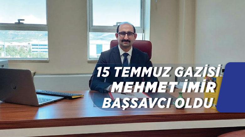 15 Temmuz gazisi Mehmet İmir başsavcı oldu