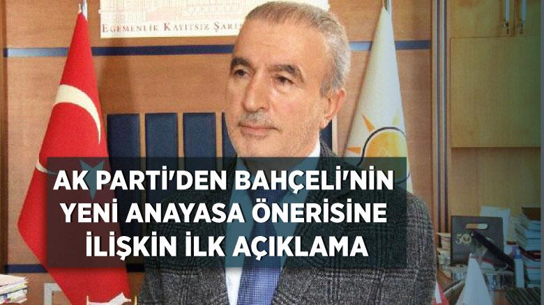 AK Parti'den Bahçeli'nin yeni anayasa önerisine ilişkin ilk açıklama