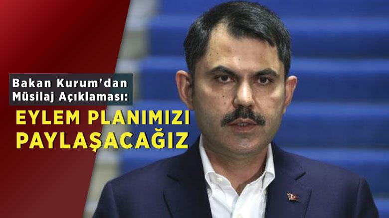 Bakan Kurum'dan müsilaj açıklaması: Eylem planımızı paylaşacağız
