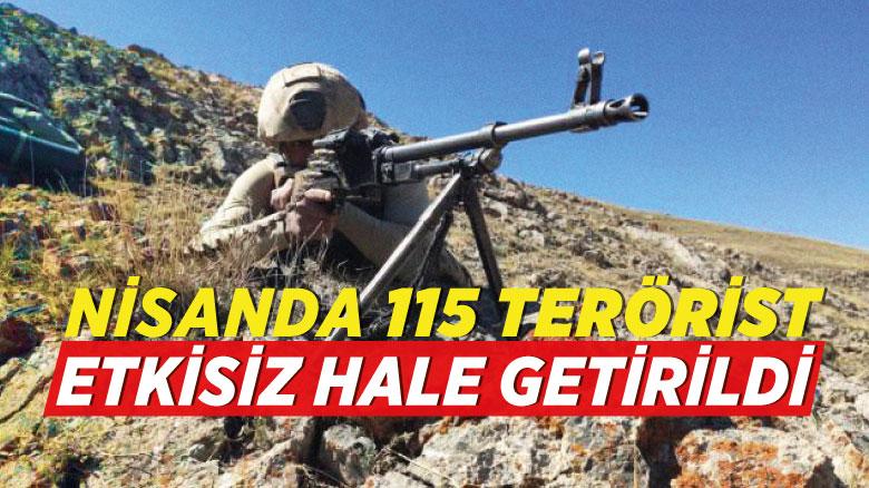 Nisanda 115 terörist etkisiz hale getirildi