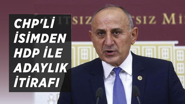 CHP'li isimden HDP ile adaylık itirafı