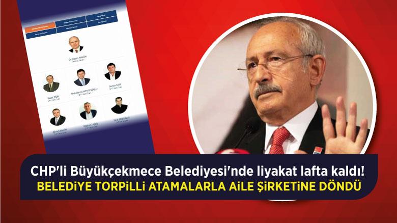 CHP'li Büyükçekmece Belediyesi'nde liyakat lafta kaldı