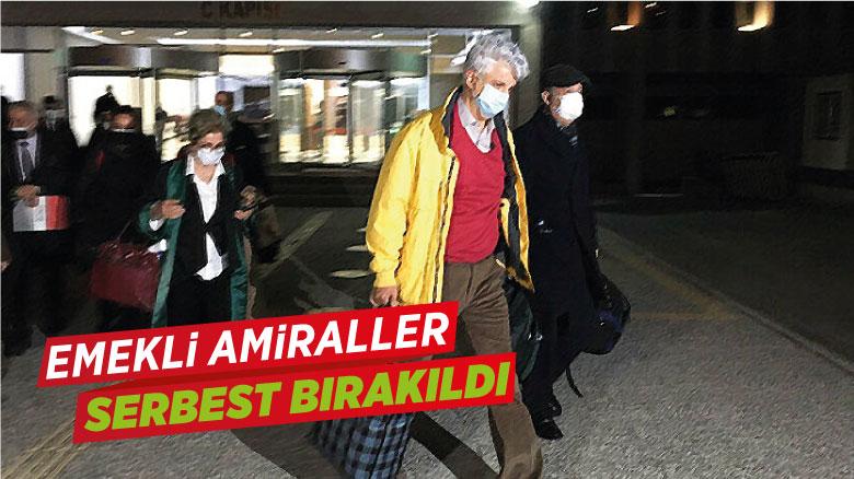 Emekli amiraller serbest bırakıldı