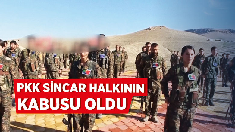 PKK Sincar halkının kabusu oldu