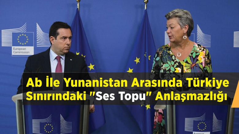 """AB ile Yunanistan arasında Türkiye sınırındaki """"ses topu"""" anlaşmazlığı"""