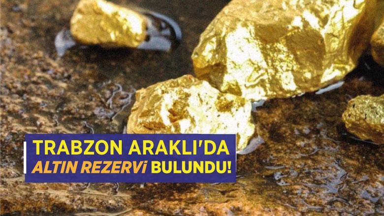 Trabzon Araklı'da altın rezervi bulundu!