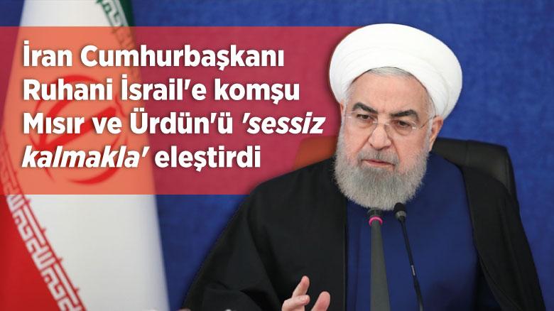 İran Cumhurbaşkanı Ruhani İsrail'e komşu Mısır ve Ürdün'ü 'sessiz kalmakla' eleştirdi