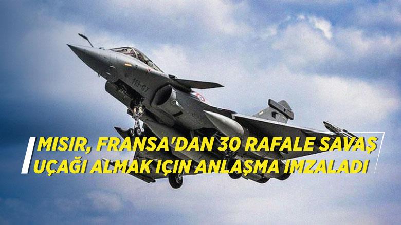 Mısır, Fransa'dan 30 Rafale savaş uçağı almak için anlaşma imzaladı
