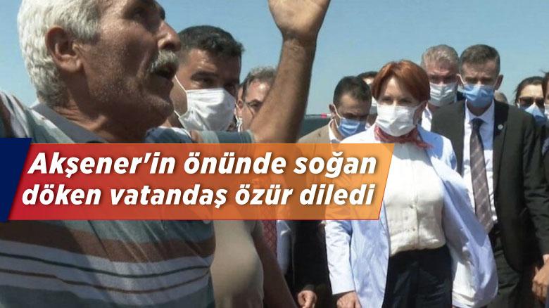 Akşener'in önünde soğan döken vatandaş özür diledi
