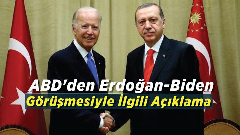 ABD'den Erdoğan-Biden görüşmesiyle ilgili açıklama