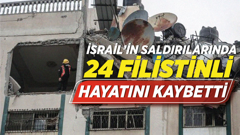 İsrail'in saldırılarında 24 Filistinli hayatını kaybetti