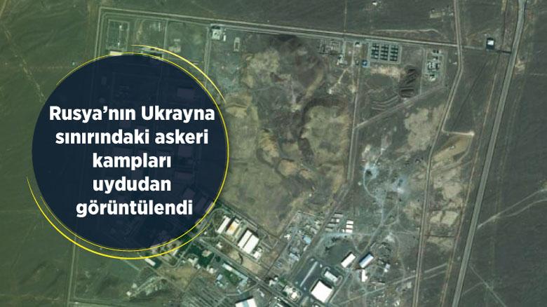 Rusya'nın Ukrayna sınırındaki askeri kampları uydudan görüntülendi