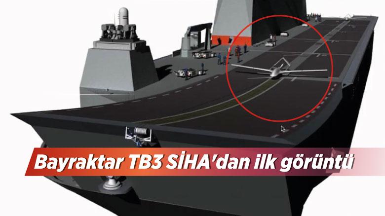 Bayraktar TB3 SİHA'dan ilk görüntü